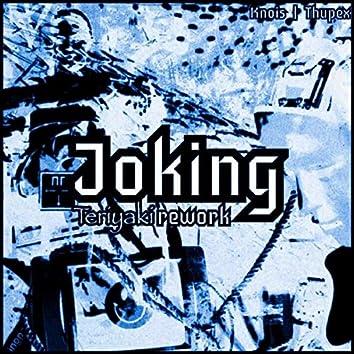 Joking (feat. Thupex) [Teriyaki Rework]