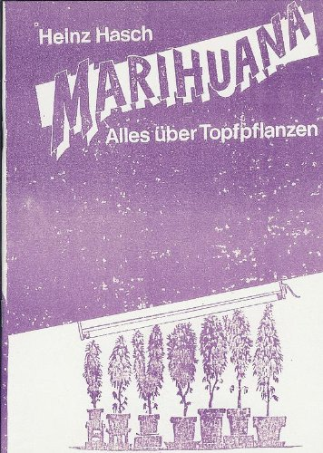 Marihuana - Alles über Topfpflanzen - Botanik & Medizin