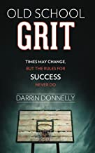 Old School Grit: Times May Change, But the Rules for Success Never Do (Sports for the Soul)