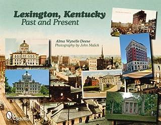 Lexington, Kentucky: Past and Present