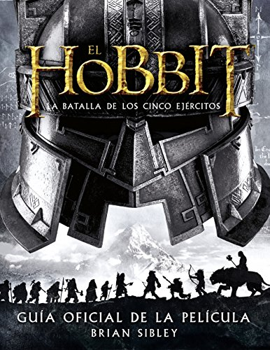 El Hobbit. La Batalla de los Cinco Ejércitos. Guía oficial de la película (Biblioteca J. R. R. Tolkien)