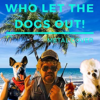 Who Let The Dogs Out (Metal Cover)