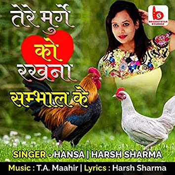 Tere Murge Ko Rakhna Sambhal Ke