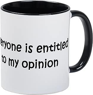 CafePress Everyone Is Entitled To My Op Mug Unique Coffee Mug, Coffee Cup