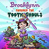 Brooklynn Crushes the Tooth Ghouls