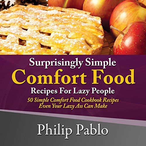 Surprisingly Simple Comfort Food Recipes for Lazy People audiobook cover art