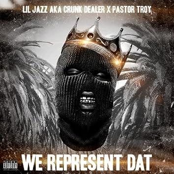 We Represent Dat