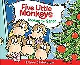 Five Little Monkeys Looking for Santa (A Five Little Monkeys Story)