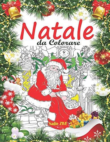 Natale da Colorare: Un libri da colorare per adulti con affascinanti scenari natalizi e vacanze invernali ; libri da colorare per adulti natale ; ... (Libri da Colorare per Adulti Antistress)