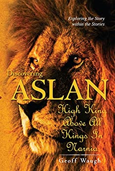 Book cover image for Discovering Aslan: High King above all Kings in Narnia