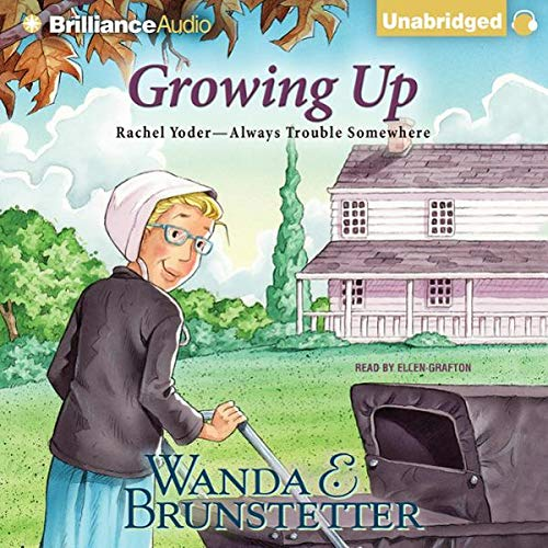 Growing Up                   By:                                                                                                                                 Wanda E. Brunstetter                               Narrated by:                                                                                                                                 Ellen Grafton                      Length: 3 hrs and 18 mins     5 ratings     Overall 4.6