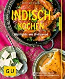 Indisch kochen: Highlights aus Bollywood (Kochen international)