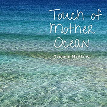 Touch of Mother Ocean
