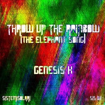 Throw Up the Rainbow (The Elephant Song)