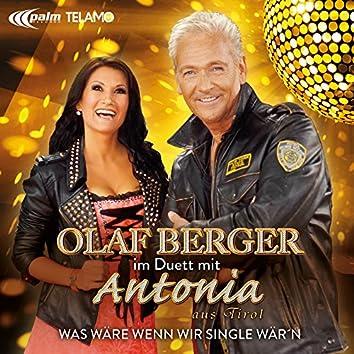 Was wäre wenn wir Single wär'n (Duett mit Antonia aus Tirol)