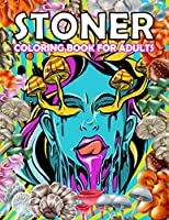 Stoner Coloring Book for Adults: Trippy Advisor Coloring Book - Stoner Coloring Book for Adults!
