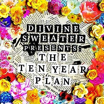 Divine Sweater Presents: The Ten Year Plan