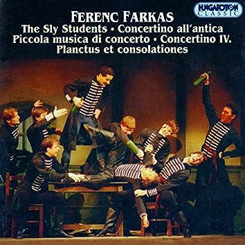 Farkas: Sly Students Suite (The) / Concertino All'Antica / Piccola Musica Di Concerto