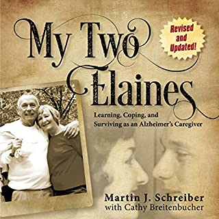 My Two Elaines: Learning, Coping, and Surviving as an Alzheimer's Caregiver audiobook cover art