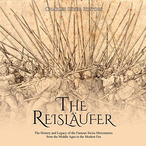 The Reisläufer Audiobook By Charles River Editors cover art