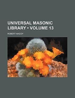 Universal Masonic Library (Volume 13)