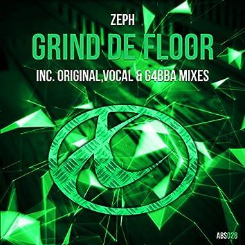 Grind De Floor