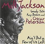 Ain't But a Few of Us Left - Milt Jackson