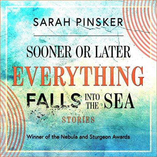 Sooner or Later Everything Falls into the Sea audiobook cover art
