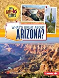 What s Great about Arizona? (Our Great States)