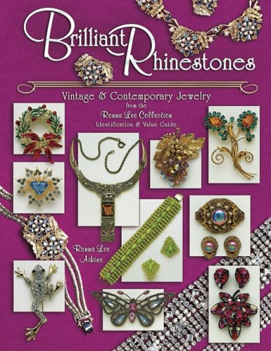 Brilliant Rhinestones: Vintage & Contemporary Jewelry from the Ronna Lee Collection Identification & Value Guide