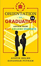 Orientation to Graduation 2.0: Advice From Real College Students