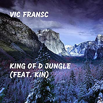 King of D Jungle (feat. Kin)