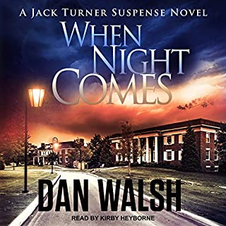 When Night Comes     Jack Turner Suspense Series, Book 1              By:                                                                                                                                 Dan Walsh                               Narrated by:                                                                                                                                 Kirby Heyborne                      Length: 9 hrs and 23 mins     Not rated yet     Overall 0.0
