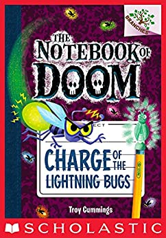 Charge of the Lightning Bugs: A Branches Book (The Notebook of Doom #8) by [Troy Cummings]