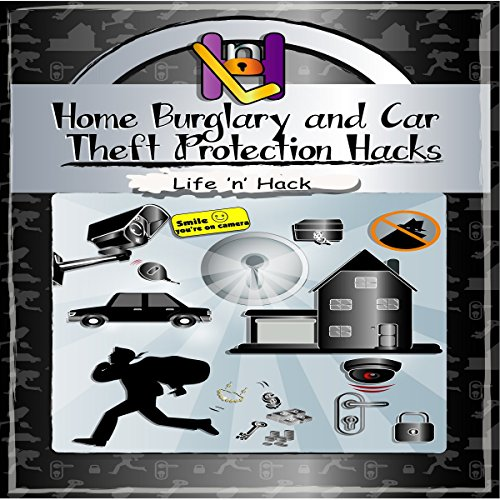 Home Burglary and Car Theft Protection Hacks audiobook cover art