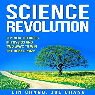 Science Revolution: Ten New Theories in Physics and Two Ways to Win the Nobel Prize cover art