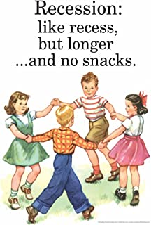 Recession Like Recess But Longer and No Snacks Humor Laminated Dry Erase Sign Poster 12x18