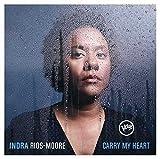 Carry My Heart - ndra Rios-Moore