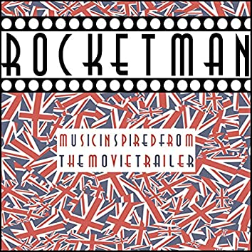 Rocket Man (Music Inspired from the Movie Trailer 2019)