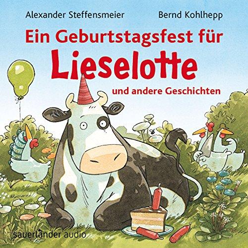 Ein Geburtstagsfest für Lieselotte und andere Geschichten audiobook cover art