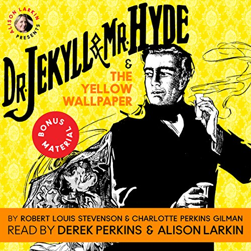 Dr Jekyll and Mr Hyde & The Yellow Wallpaper with Commentary by Alison Larkin audiobook cover art