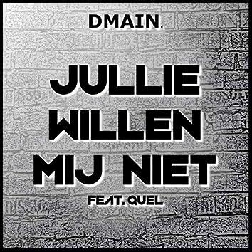 Jullie Willen Mij Niet (feat. Quel)