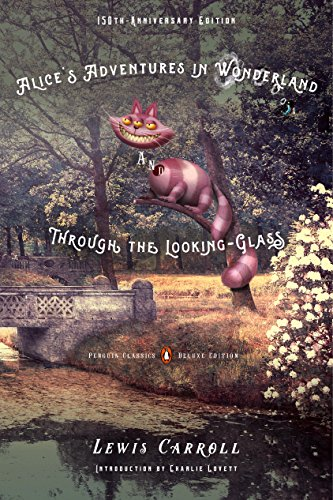 Alice's Adventures in Wonderland and Through the Looking-Glass: 150th-Anniversary Edition (Penguin Classics Deluxe Edition) (English Edition)