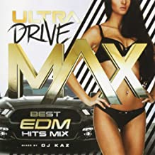ULTRA DRIVE MAX-BEST EDM HITS MIX- mixed by DJ KAZ