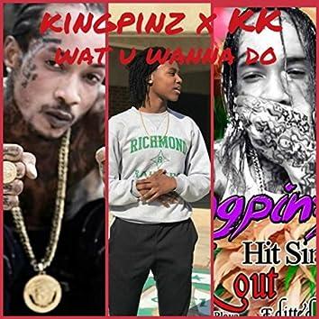 What U Wanna Do (feat. KK) - Single