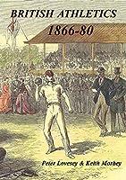 British Athletics 1866-80 (Historical Series Booklets)