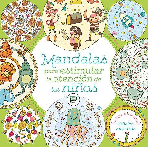 Mandalas para estimular la atención de los niños. Libro para colorear con hojas desprendibles.