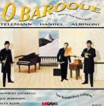 O Baroque Music for Three Oboes and Strings - Handel Entrance of the Queen of Sheba; Telemann Overture in C, Overture in G minor ; Albinoni Concerto in C MCA