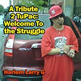 A Tribute 2 TuPaC: Welcome To The Struggle [Explicit]
