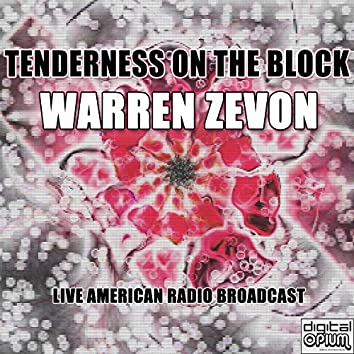Tenderness On The Block (Live)
